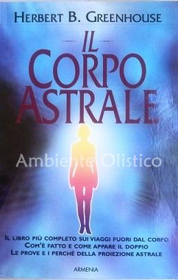 Il Corpo Astrale libro di Herbert B. Greenhouse